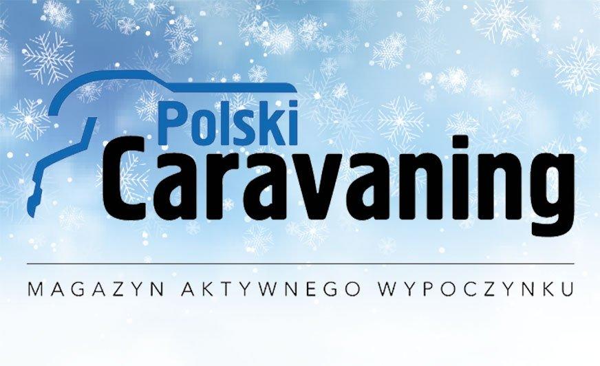 """Zimowe wydanie """"Polskiego Caravaningu"""" tuż, tuż"""
