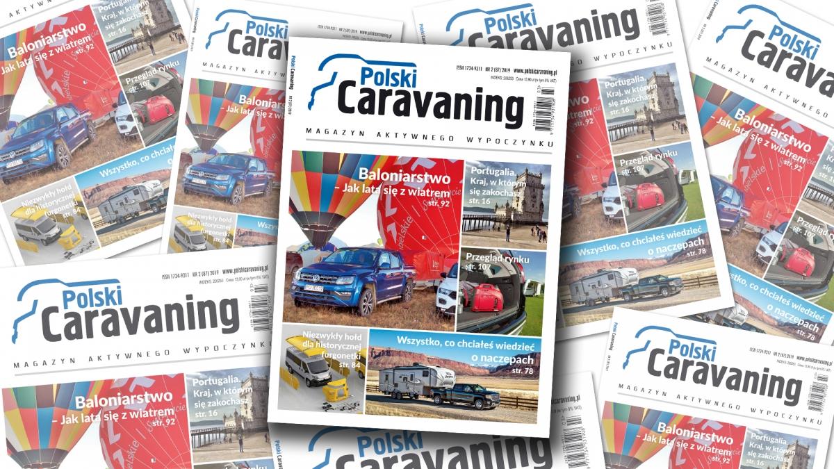 """Najnowszy numer """"Polski Caravaning"""" właśnie powędrował do druku. Premiera – na targach Poznań Motor Show 2019."""